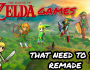 Top 5 Zelda Games That Need Remakes!